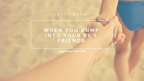 what-to-do-when-you-bump-into-exs-friends