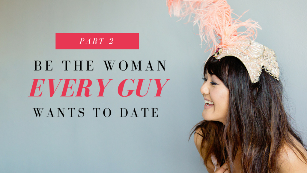 be-the-woman-every-guy-wants-to-date