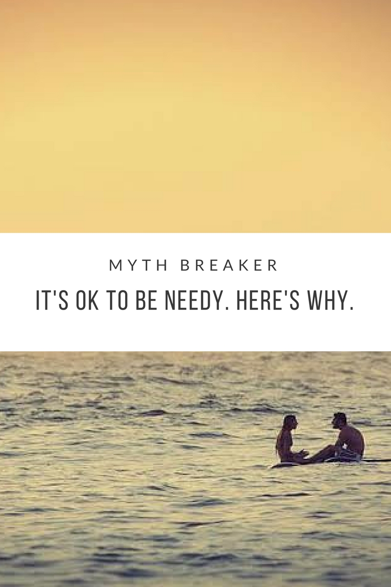 its ok to be needy