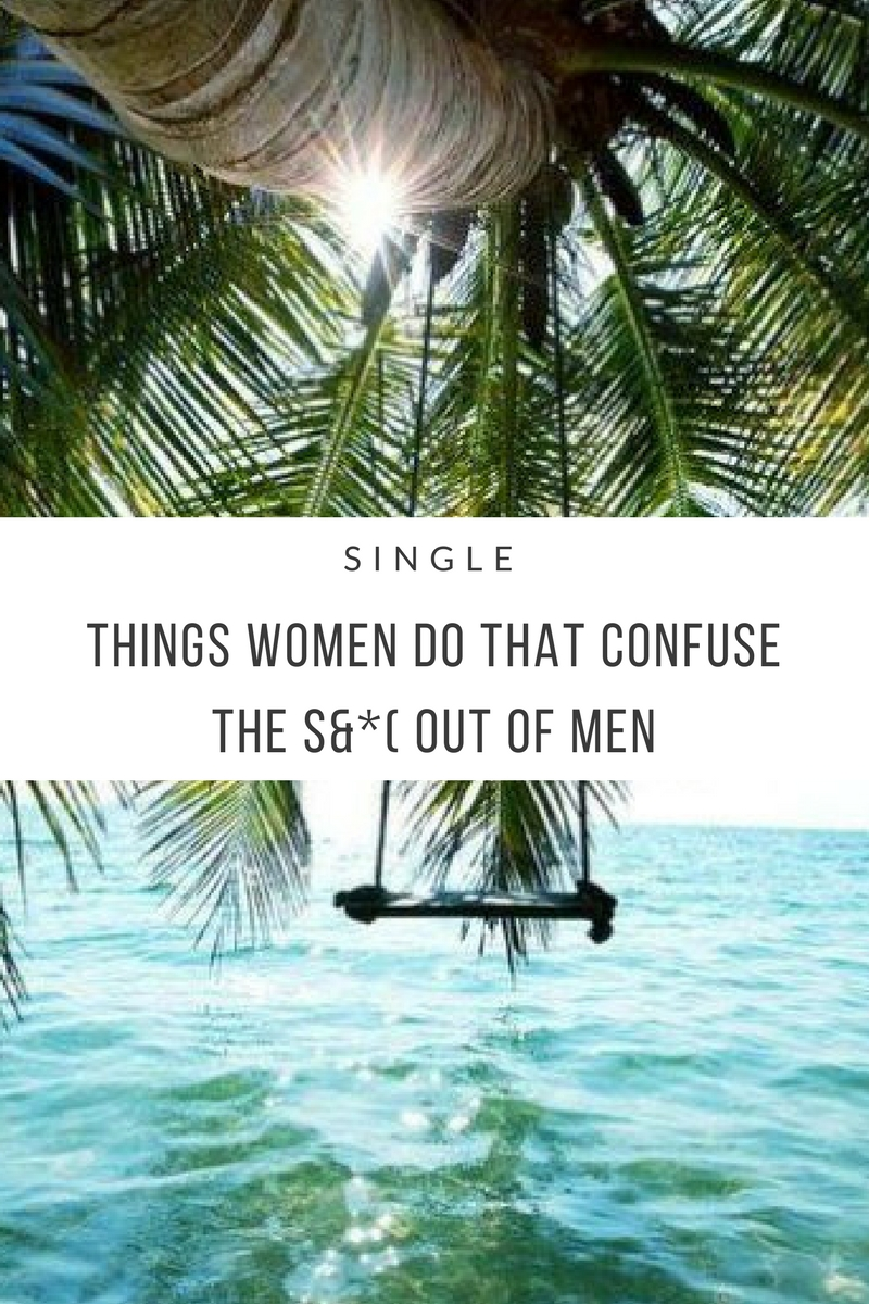 things women do that confuse men