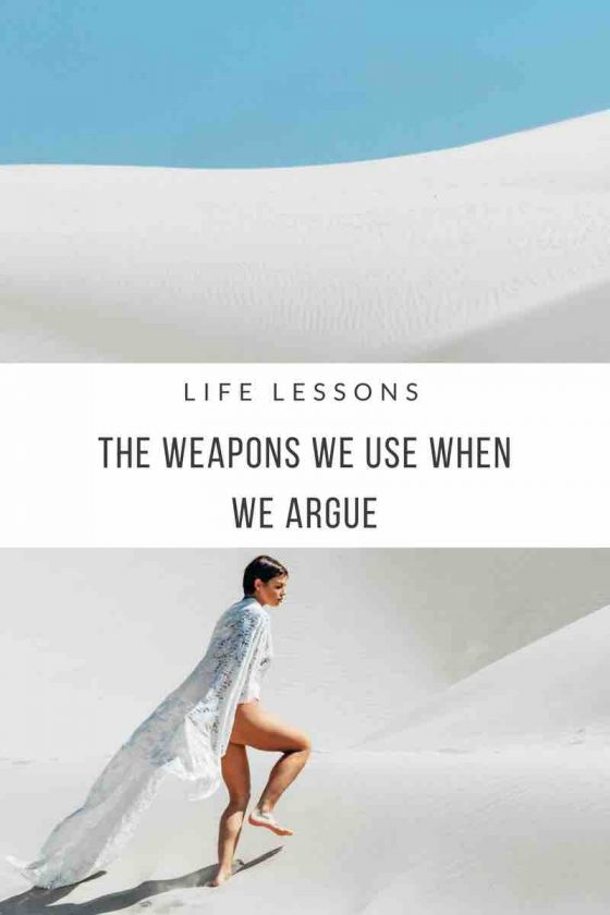 weapons we use when we argue