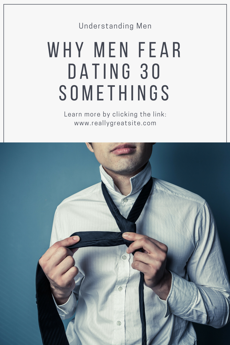 why men fear dating 30 something single women