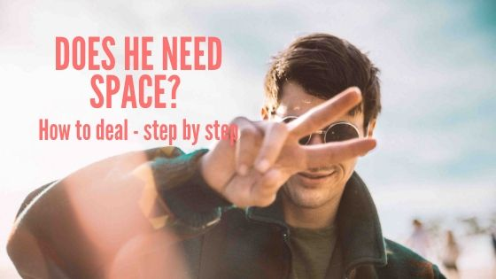 Does he need space or is it over? - 30EverAfter | Dating and